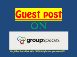 Publish Dofollow Guest Post On Groupspaces