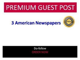 Write and publish guest post in 3 American Newspapers