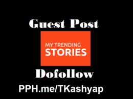 MyTrendingStories, MyTrendingStories.com Guest Post on DA 45 +