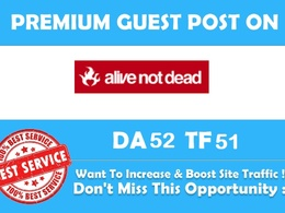 Publish A Guest Post On Alivenotdead DA52 PA51 Pr5, Dofollow