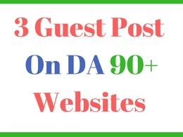 Do 3 guest post on da 90 Plus websites