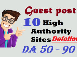 Guest Post on 10 High Authority Sites DA 50-97 Dofollow Backlink