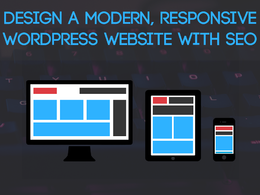 Design a Modern, Responsive WordPress site with SEO