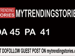 Publish a guest post on mytrendingstories.com - DA45