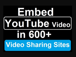 Embed YouTube video in 600 Video Sharing Sites to improve SEO