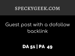 Publish a guest post on SPECKYGEEK.COM| DA51 | Dofollow