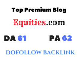 Publish Guest Post on Equities - Equities.com DA 61 Dofollow