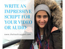 Write an impressive script for your video or audio