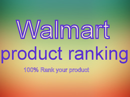 Make Your Product Ranking On Walmart 1st Page