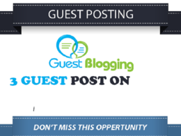 3 High Authority Guest Post Sites { Write & publish }
