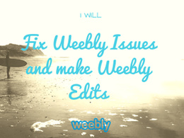 Fix Weebly Issues and Make Weebly Edits