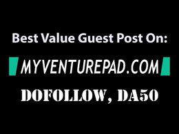 Create a quality guest post on Myventurepad, DA50