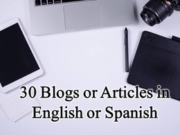 Write 30 blog posts or articles in English or Spanish