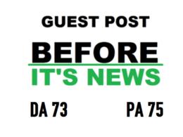 Guest Post On Beforeitsnews - Beforeitsnews.com DA73  , PA77