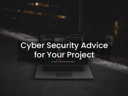 Cyber Security Advice for Your Project