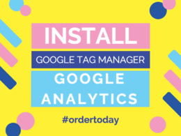 Install Google Tag Manager and Google Analytics