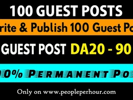Publish 100 Guest Posts on DA20-90 Sites, Dofollow Backlinks