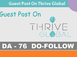 Publish  Guest Post on Thriveglobal, ThriveGlobal.com DA 76