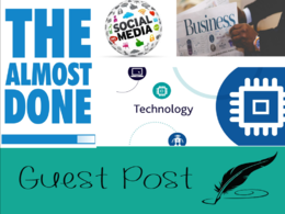 Guest Post on HQ DA37 Tech, Business Niche Blog THEALMOSTDONE
