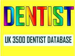 Can give you uk dentist database instantly