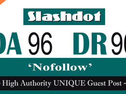 "Write and publish UNIQUE Guest Post on ""SLASHDOT"" DA-96"
