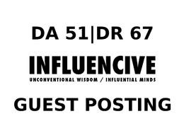 Publish a guest post on Influencive DA 51, DR 67