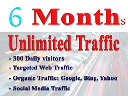 Drive uNLIMITED genuine real TRAFFIC for 6 months for Website