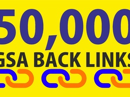 Do 50K High Quality DoFollow GSA Backlinks