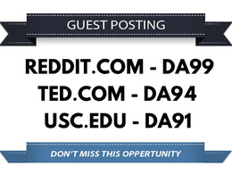 Premium 3 DA90+ Guest Posts on Reddit.com, Ted.com, USC.edu
