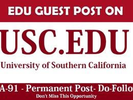 Publish Edu Guest Posts on USC - Usc.Edu - DA 91