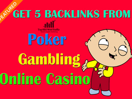 5 Quality Backlinks from Poker, Gambling, Online Casino Sites