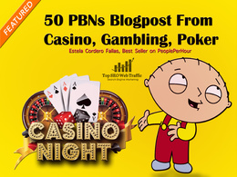 50 PBNs Blogpost From Casino, Gambling, Poker, Increase Ranking