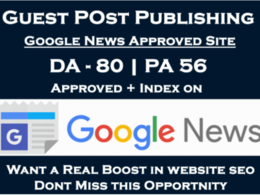 Publish post on Google,Bing news approved DA 80+ DR 75 dofollow