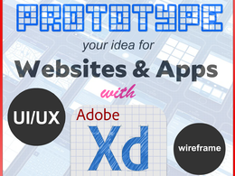 Create UX, Wireframes, Prototypes And Design