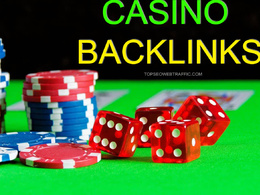 PROVIDE 5 TOP HOMEPAGE CASINO BACKLINKS FROM  BACKLINKS SITES