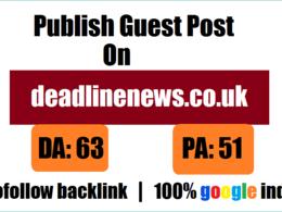 Publish Guest post on deadlinenews.co.uk  dofollow backlink