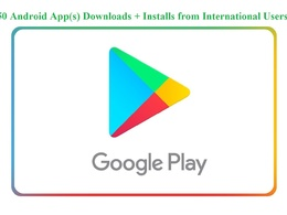 50 Android App(s) Downloads + Installs from International Users