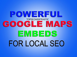 POWERFUL GOOGLE MAPS EMBEDS FOR LOCAL SEO