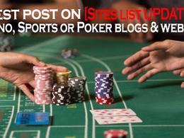 20 Guest Post on Casino or Poker DA25+ [Sites list UPDATE]