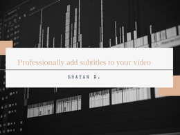 Professionally add subtitles to your video