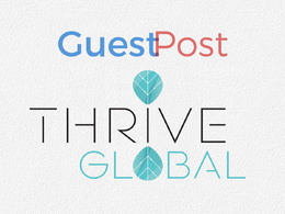 Publish Guest Post at Thrive global.com-Dofollow link-DA 80