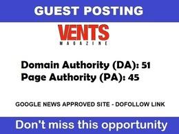 Publish guest post on google news site Ventsmagazine DA 51