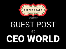 Write & publish an article on CEOWorld.biz / CEOWorld /CEO World