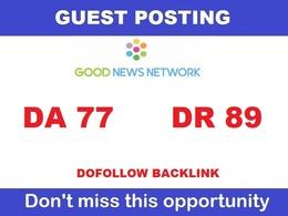 Publish a guest post on Goodnewsnetwork.org DA77, DR89
