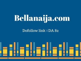 Publish Guest Post at BellaNaija.com-DA 82