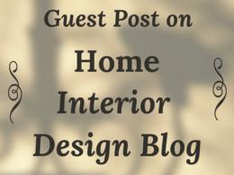 Publish Do-follow guest post on home interior design blog