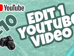 Need a YouTube video edited? I will edit 1 video for just £10!