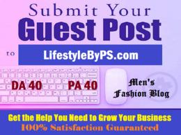 Write & Publish Guest Post on LifestyleByPS.com - DA 40, DR 40