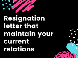 Write a Resignation letter that maintains your current relations