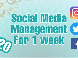 I will manage your social media accounts for 1 week for just £20